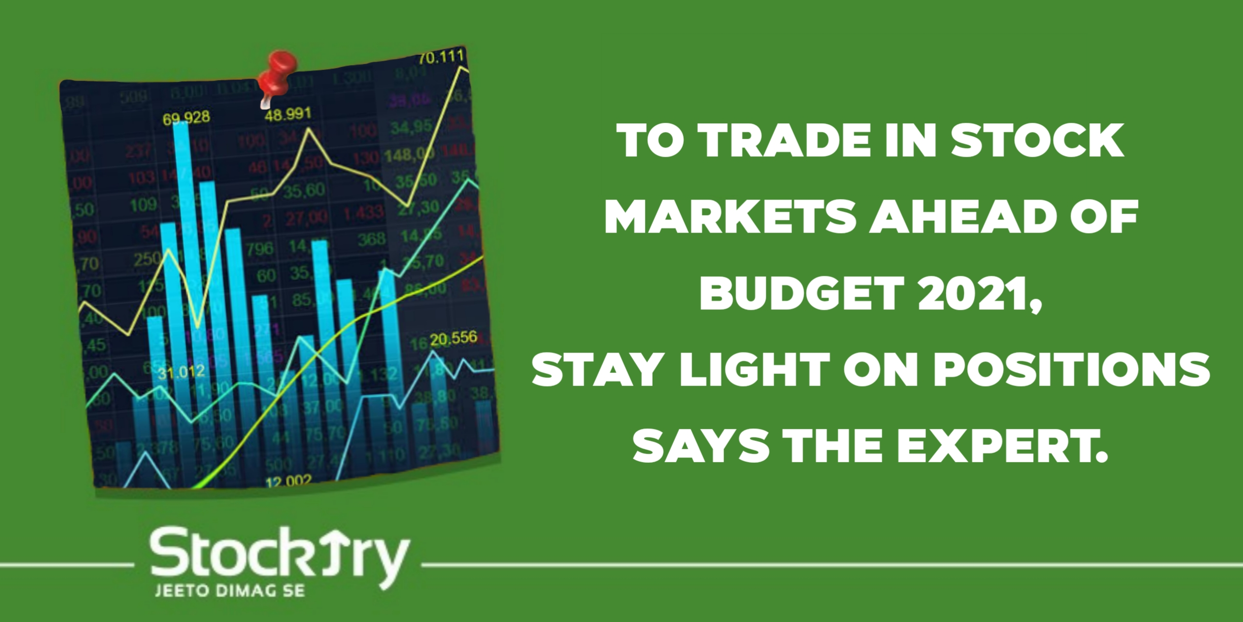 To Trade in Stock Markets Ahead of Budget 2021, Stay Light on Positions Says the Expert